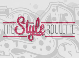 THE STYLE ROULETTE: FIRST PLAYER