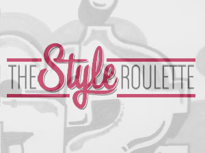 THE STYLE ROULETTE: LAST SKETCH