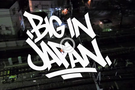 'BIG IN JAPAN', GRAFFITI ADVENTURES IN THE LAND OF RISING SUN